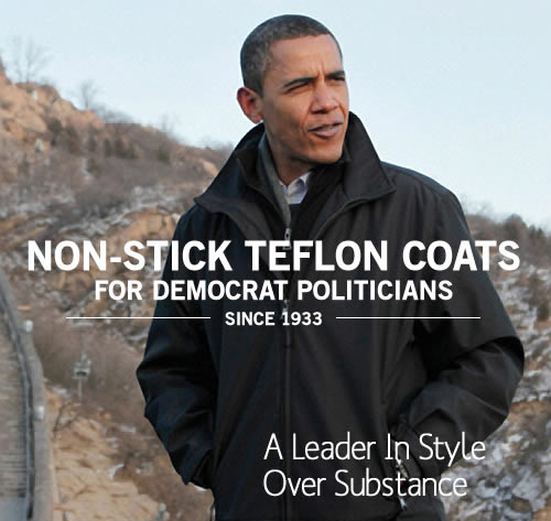 Non-stick Teflon Coats for Democrat Politicians