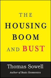 The Housing Boom and Bust - Sowell